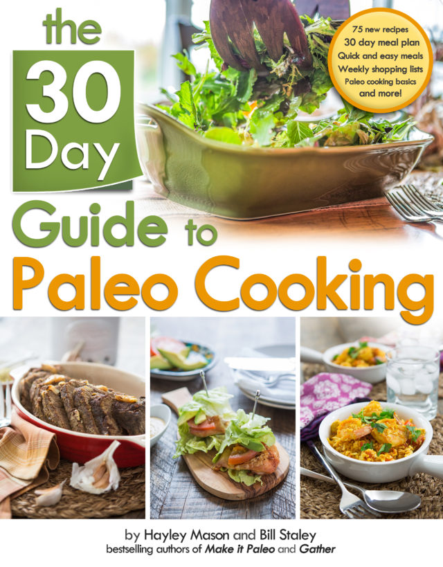 30 Day Guide to Paleo Cooking features yummy paleo recipes, tips, techniques needed to be successful at it