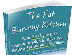 The Fat Burning Kitchen allows you to lose stubborn body fat and get into an ideal body shape